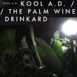 Kool A.D. The Palm Wine Drinkard